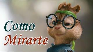 Cómo Mirarte | Sebastián Yatra ft Alvin & las Ardillas