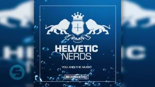 Helvetic Nerds - You And The Music