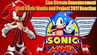 Sonic Mania Reaction and another personal Live Stream announcement!