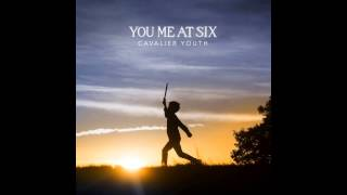 Be Who You Are - You Me At Six (Cavalier Youth) HQ