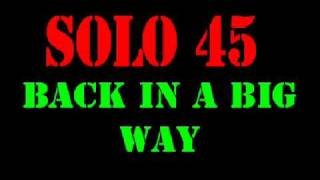 Solo 45 - Back In A Big Way
