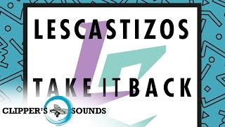 Les Castizos - Take It Back (Dopenope Remix) - Official Audio