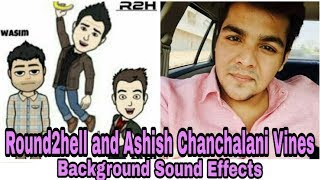 Round2hell Background Sound Effects | Ashish Chanchalani Vines Background Sound Effects