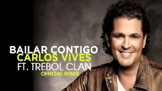 Carlos Vives Ft Trebol Clan - Bailar Contigo Remix ✓