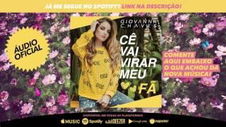 GIOVANNA CHAVES - CÊ VAI VIRAR MEU FÃ (AUDIO OFICIAL)