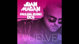 Juan Magan   Vuelve Audio ft  Paulina Rubio, DCS