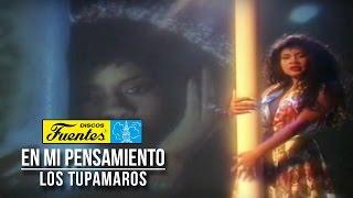 En Mi Pensamiento  - Los Tupamaros ( Video Oficial )  / Discos Fuentes