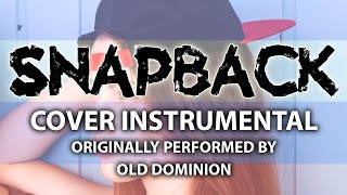 Snapback (Cover Instrumental) [In the Style of Old Dominion]