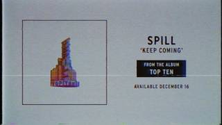Spill - Keep Coming