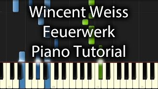 Wincent Weiss - Feuerwerk Tutorial (How To Play On Piano)