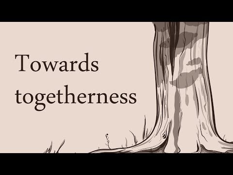 Towards togetherness