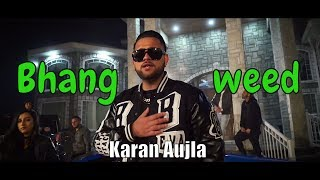 Bhang  (weed) Karan Aujla ft Elly Mangat   Deep Jandu I Harj Nagra ILatest Punjabi Song 2017