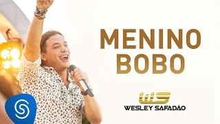 Wesley Safadão - Menino Bobo [DVD Paradise]