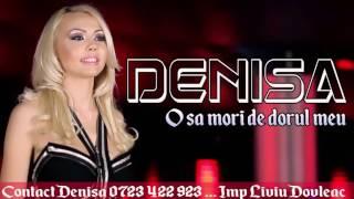 Denisa - O sa mori de dorul meu (MELODIE ORIGINALA)