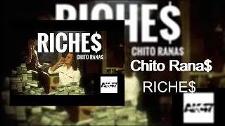 Chito Rana$ - RICHE$ (Official Audio)