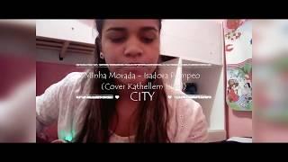 MINHA MORADA - ISADORA POMPEO (COVER KATHELLEM ISRAEL)