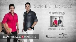 João Bosco e Vinícius -- Sorte É Ter Você -- (30s)