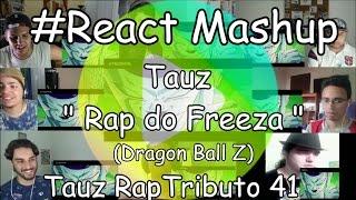 "#React Mashup: Tauz "" Rap do Freeza "" (Dragon Ball Z) | Tauz RapTributo 41"