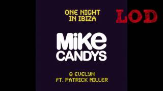 Mike Candys & Evelyn - One Night In Ibiza (feat Patrick Miller)(DJ West Radio Edit)