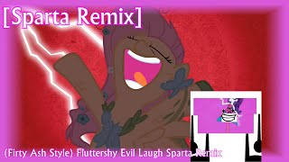(Firty Ash Style) Fluttershy Evil Laugh Sparta Remix