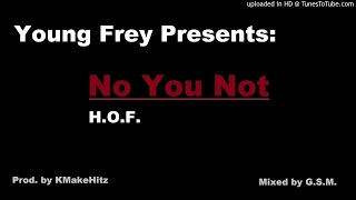 Young Frey - No You Not (Prod. by KMakeHitz) [Mixed by G.S.M)