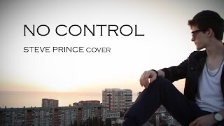 One Direction - No Control (Official Steve Prince cover)