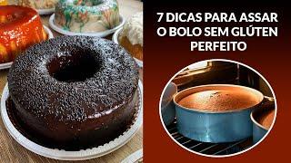 7 DICAS PARA ASSAR O BOLO SEM GLÚTEN PERFEITO