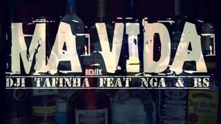 Dji Tafinha - Má Vida (Feat NGA & RS) (Remix)
