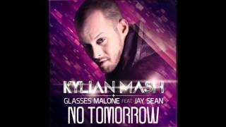 Kylian Mash & Glasses Malone feat. Jay Sean - No tomorrow (The Nycer Remix)