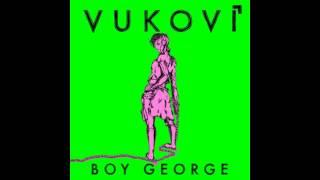 Vukovi - Boy George