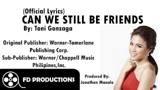 (Lyrics) Toni Gonzaga - Can We Still Be Friends