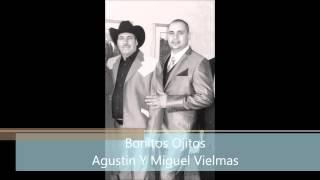 Bonitos Ojitos- Agustin Y Miguel Vielmas