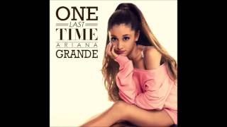 Ariana Grande One Last Time Audio