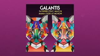 DOWNLOAD: Galantis - Satisfied (feat. MAX) / Mama Look at Me Now - Single [iTunes Plus AAC M4A]