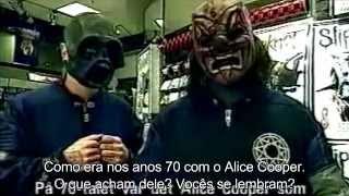 Entrevista : Sid e Clown falando sobre Alice Cooper. Slipknot 2001