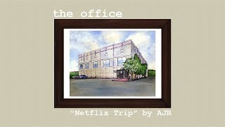 "the office ""Netflix Trip"" by AJR"