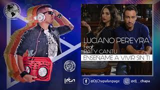 Luciano Pereyra ft. Paty Cantu - Enseñame a Vivir (Bachata Version)