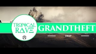 Grandtheft feat. Christian Rich - Deep