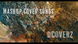 Pop medley 2016 | mashup cover songs | Dcoverz