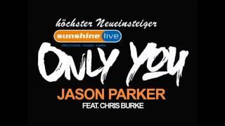 """""""ONLY YOU"""" live @ Radio Sunshine Live - Höchster Neueinsteiger Jason Parker Feat Chris Burke"""