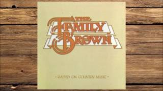 The Family Brown - Raised On Country Music 1982
