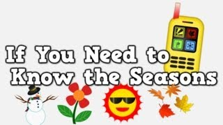 If You Need to Know the Seasons (version with all 4 seasons included)