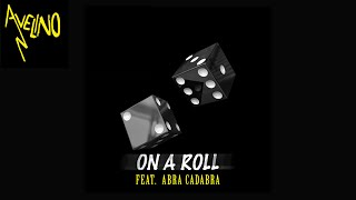 Avelino - On A Roll (feat. Abra Cadabra) [Prod. Jason Julian] [Audio]
