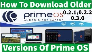 How To Download Older Versions Of Prime OS