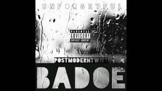 Badoe - Unforgetful ft. PostModernTwist (Prod.By: Beatjoven)