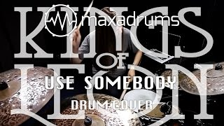 KINGS OF LEON - USE SOMEBODY (Drum Cover + Transcription)