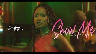 Joeboy - Show Me (Official Video)