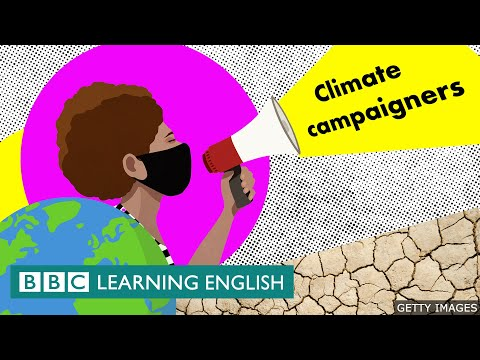 Climate campaigners - BBC Learning English