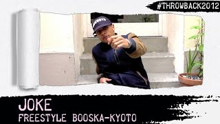 Joke - Freestyle Booska Kyoto #throwback2012