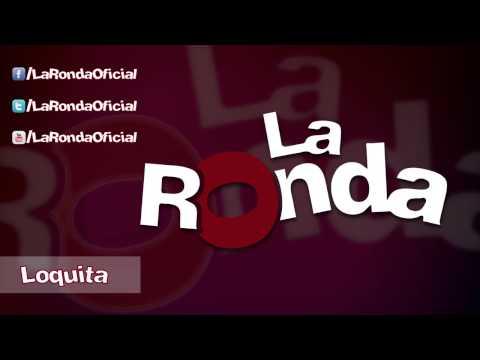 Loquita de La Ronda Cumbia Letra y Video